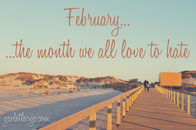 February, the month we all love to hate